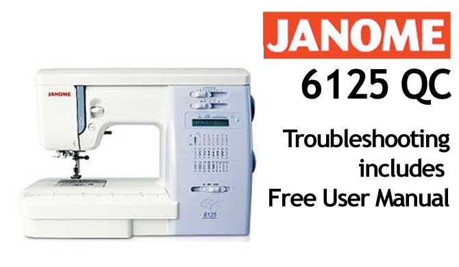 Troubleshooting Janome 6125 QC