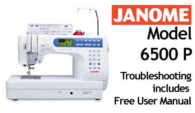 Troubleshooting Janome 6500 P