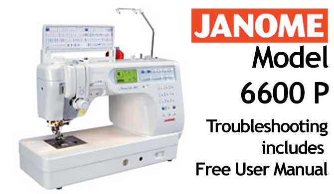 Troubleshooting Janome 6600 P