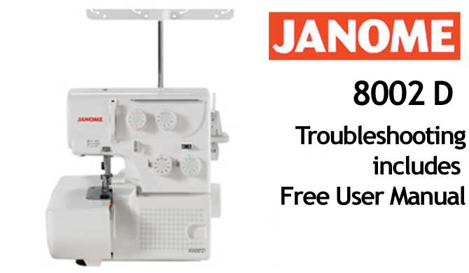 Troubleshooting Janome 8002D