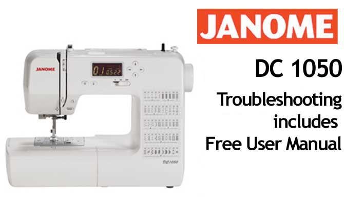 Troubleshooting Janome DC 1050
