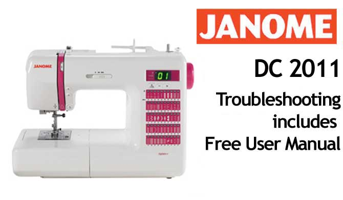 Troubleshooting Janome DC 2011