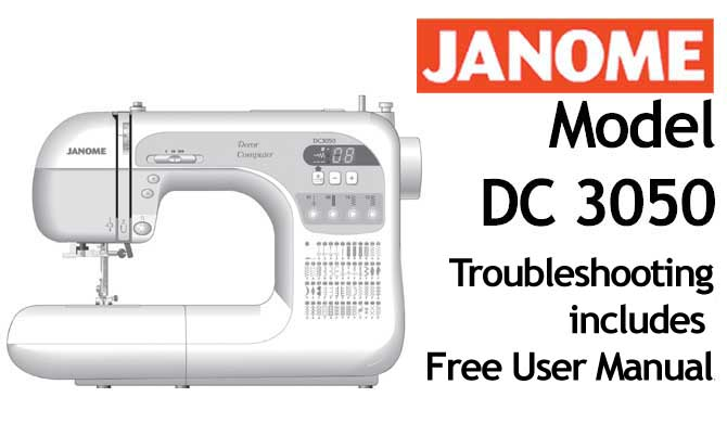 Troubleshooting Janome DC 3050