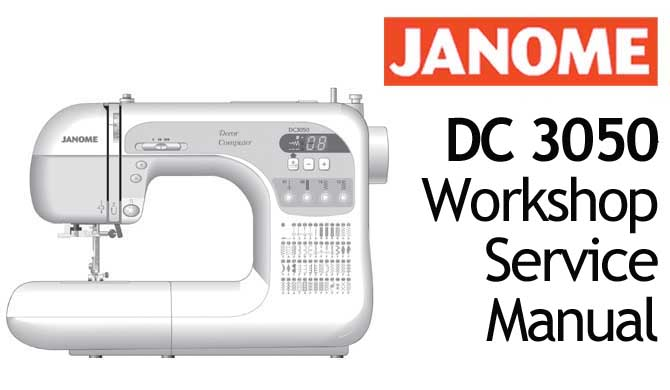 Janome Sewing Machine DC 3050 Workshop Service & Repair Manual