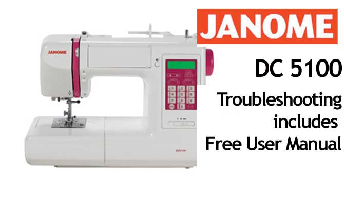 Troubleshooting Janome DC 5100