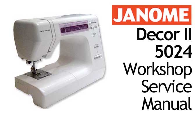 Janome Sewing Machine Decor II 5024 Workshop Service & Repair