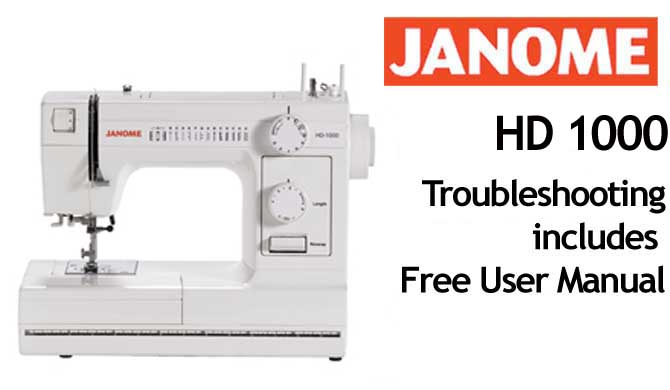 Troubleshooting Janome HD 1000