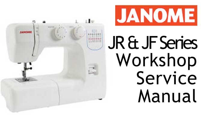 Janome JR & JF Series Workshop Service & Repair Manual