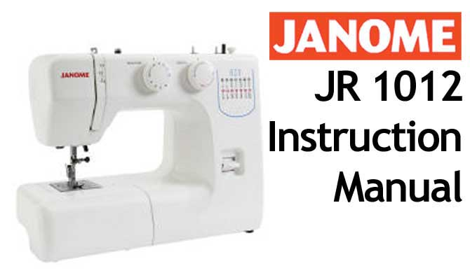 Janome Sewing Machine JR 1012 User Instruction Manual - Click Image to Close