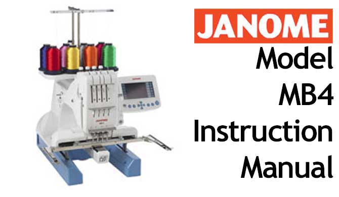 Janome Embroidery Sewing Machine MB-4 User Instruction Manual