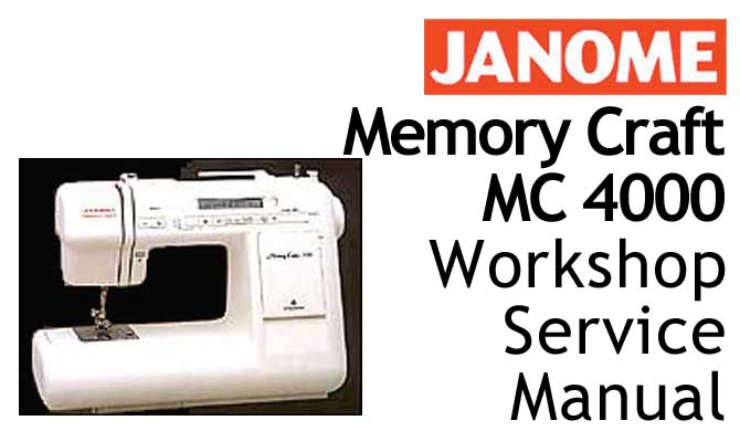 Janome Memory Craft MC 4000 Workshop Service & Repair Manual