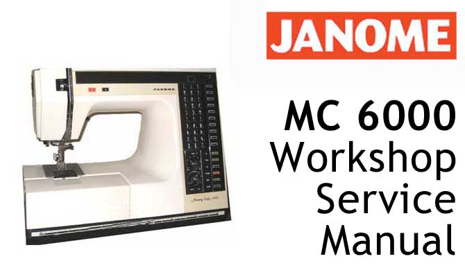 Janome/New Home Sewing Machine MC 6000 Workshop Service & Repair
