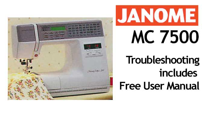 Troubleshooting Janome MC 7500