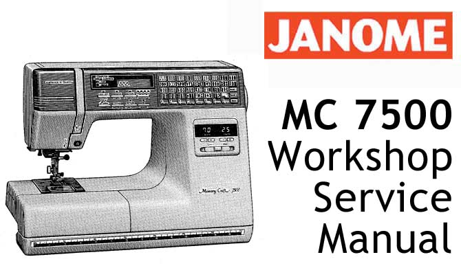Janome/New Home Sewing Machine MC 7500 Workshop Service & Repair