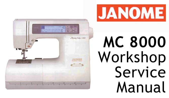 Janome/New Home Sewing Machine MC 8000 Workshop Service & Repair
