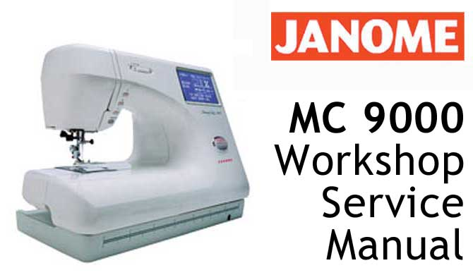 Janome/New Home Sewing Machine MC 9000 Workshop Service & Repair