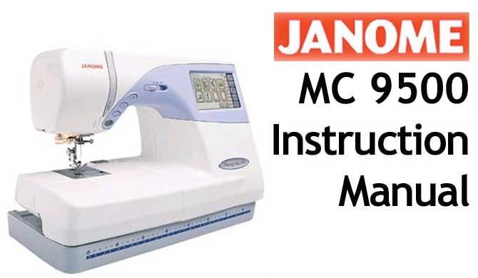 Janome Memory Craft MC 9500 & MC 9700 User Instruction Manual