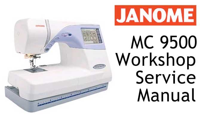 Janome/New Home MC 9500 & MC 9700 Workshop Service Manual