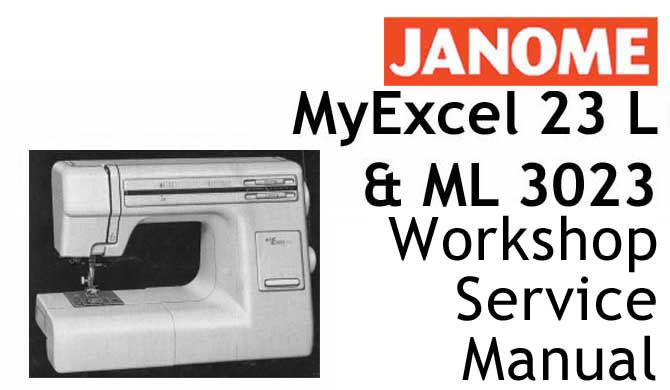 Janome ML 3023, My Excel 23 L Workshop Service & Repair Manual
