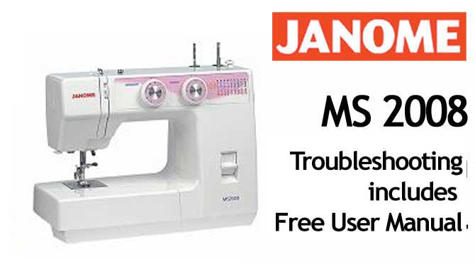Troubleshooting Janome MS 2008