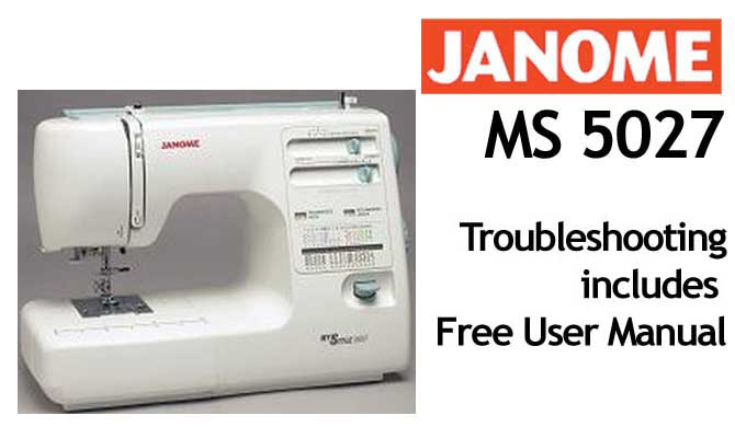 Troubleshooting Janome MS 5027