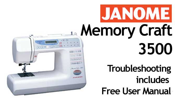 Troubleshooting Janome Memory Craft 3500