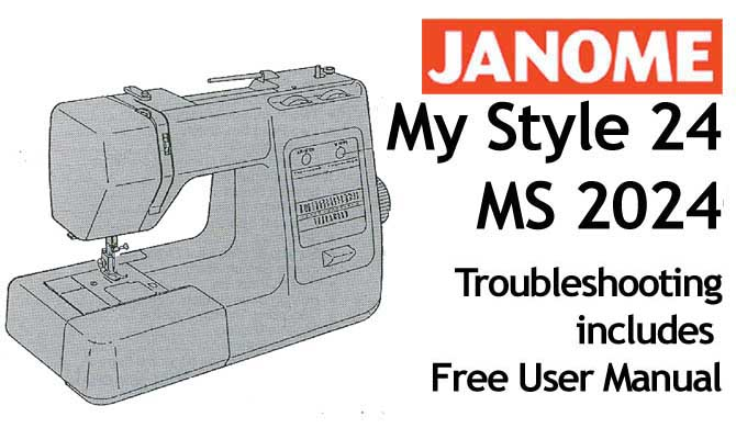 Troubleshooting Janome My Style 24, MS 2024