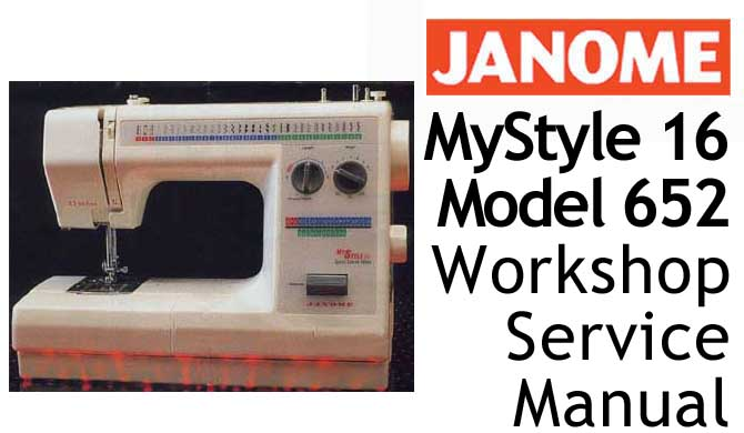 Janome MyStyle 16 - Model 652 Workshop Service & Repair Manual