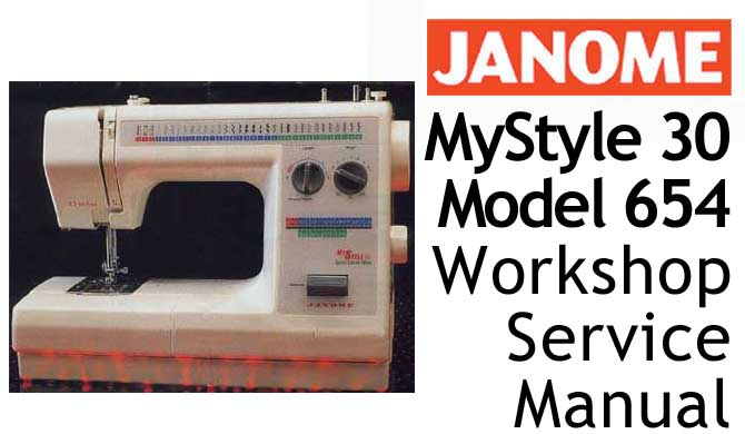Janome MyStyle 30 - Model 654 Workshop Service & Repair Manual