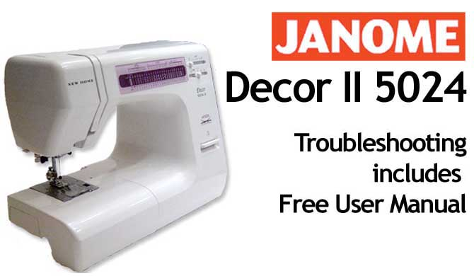 Troubleshooting Janome New Home Decor II 5024