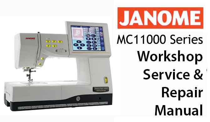 Janome Memory Craft MC 11000 (Series) Workshop Service & Repair