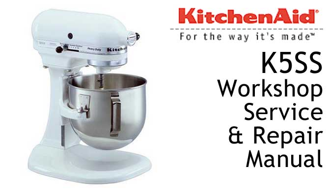 KitchenAid K5SS Workshop Service & Repair Manual