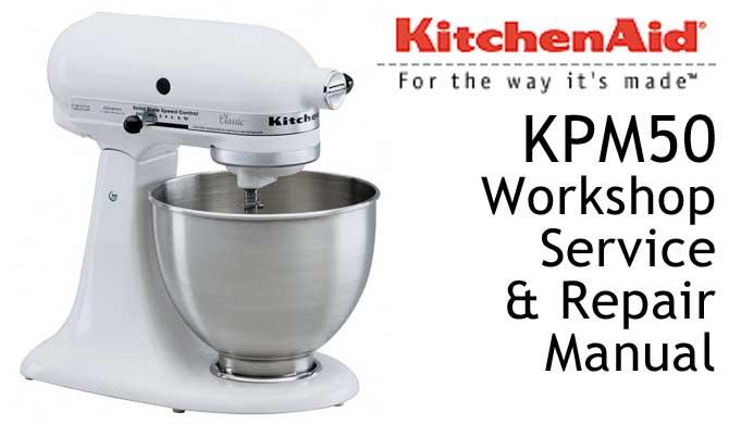 Kitchenaid kpm50 workshop service repair manual kitchenaid kpm50 kitchenaid kpm50 workshop service repair manual publicscrutiny Images
