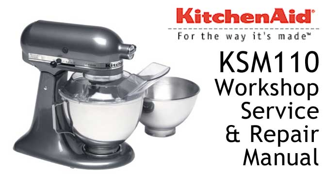 KitchenAid KSM110 Workshop Service & Repair Manual