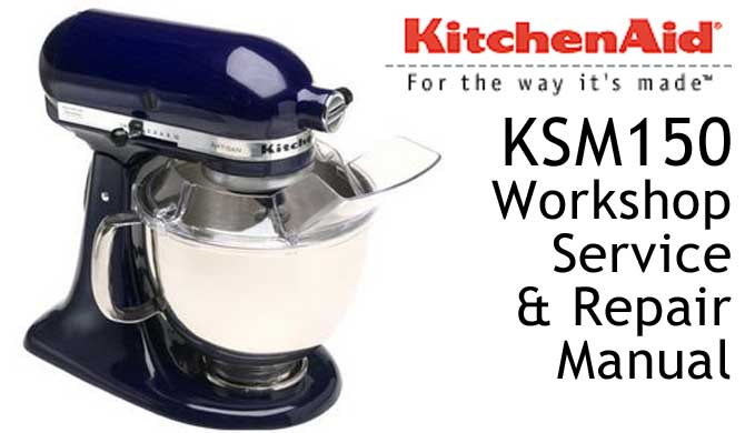 Wonderful KitchenAid KSM150 Workshop Service U0026 Repair Manual Great Pictures