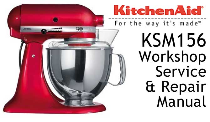 KitchenAid KSM156 Workshop Service & Repair Manual