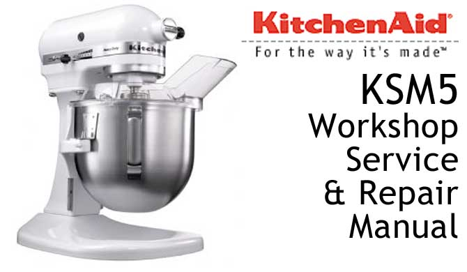 KitchenAid KSM5 Workshop Service & Repair Manual