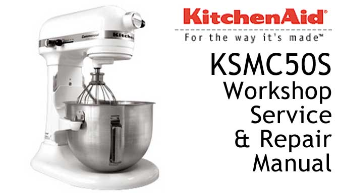 KitchenAid KSMC50S Workshop Service & Repair Manual