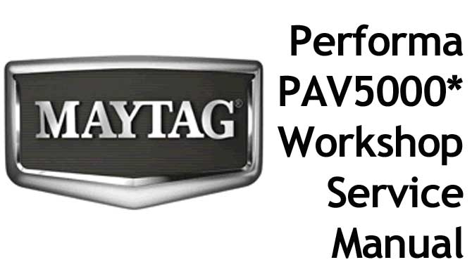 MAYTAG Performa Washing Machine Model PAV5000* Workshop Manual