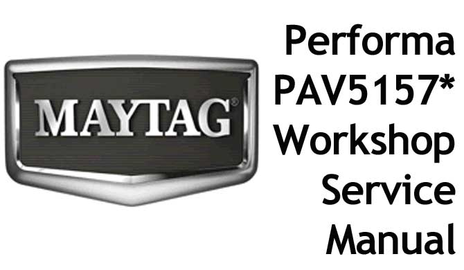 MAYTAG Performa Washing Machine Model PAV5157* Workshop Manual - Click Image to Close