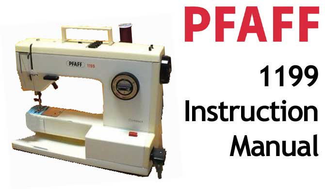 PFAFF Model 1199 sewing machine Users Instruction Manual