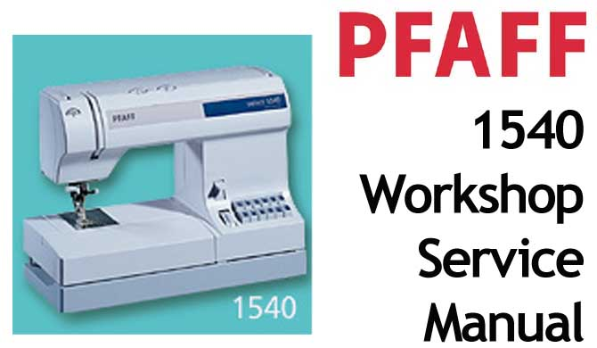 Pfaff 1540 Workshop Service and Repair Manual