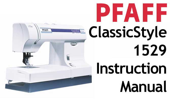 PFAFF Model Classic Style 1529 Users Instruction Manual