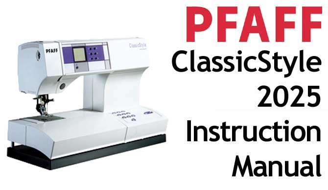 PFAFF Model Classic Style 2025 Users Instruction Manual