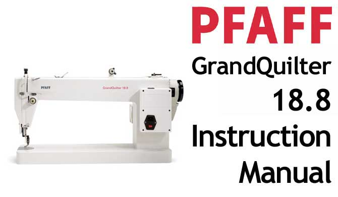PFAFF Model GrandQuilter 18.8 Users Instruction Manual