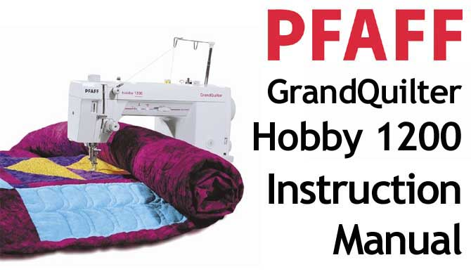 PFAFF Model GrandQuilter Hobby 1200 Users Instruction Manual