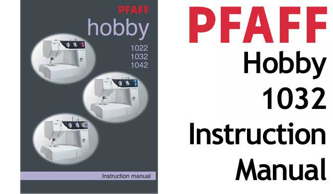 PFAFF Model Hobby 1032 sewing machine Users Instruction Manual