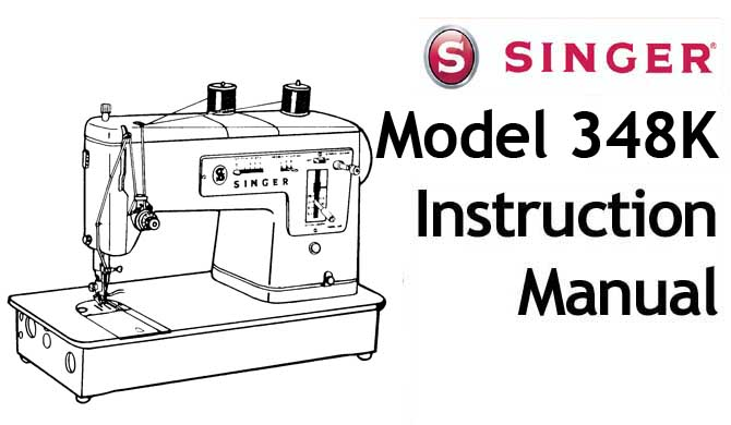 Singer 348K sewing machine Users Instruction Manual